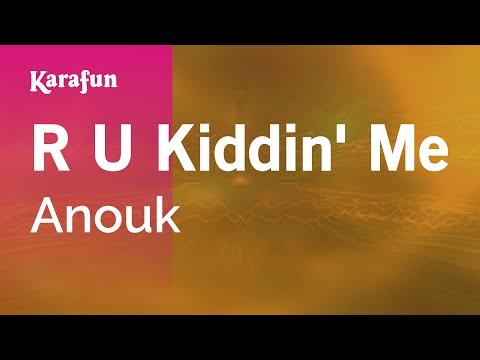 Karaoke R U Kiddin' Me - Anouk *