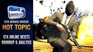 GTA Online Heists - All you need to know - Hot Topic #7