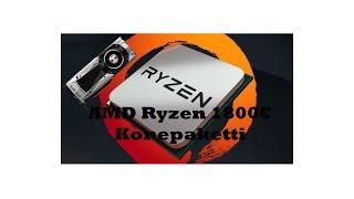 AMD Ryzen 1800€ Konepaketti