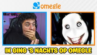 ik ging om 02:00 'S NACHTS op OMEGLE... (slecht idee)