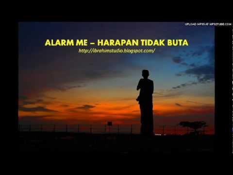 Alarm Me - Harapan Tidak Buta