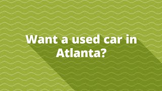 Affordable used cars in Atlanta Georgia With Bad Credit or Poor Credit