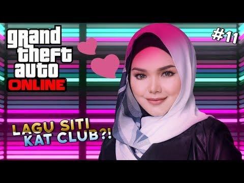 LAGU SITI KAT CLUB?! | Grand Theft Auto Online #11 (ft. SafwanGBA)