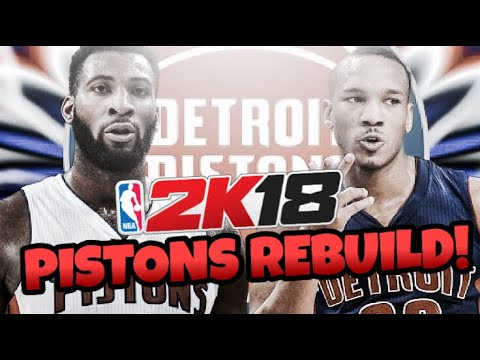 DETROIT PISTONS NBA 2K18 REBUILD!!! OUR FIRST NBA 2K18 REBUILD!!