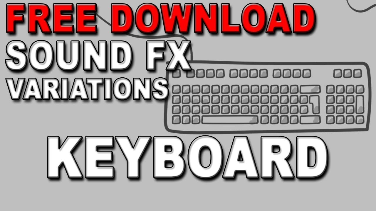 Free Keyboard Typing Sound Effects | MP3 Download