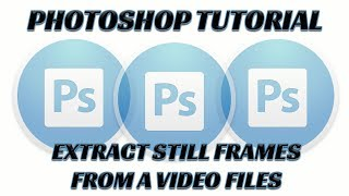 Photoshop Tutorial: Extract Still Frames from Video File