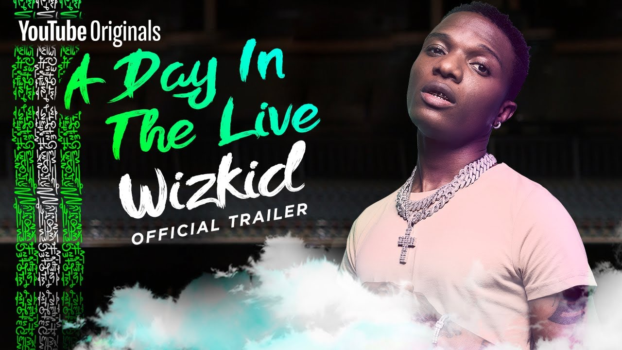 A Day in the Live: Wizkid   Official Trailer