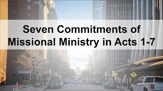 """COTR Sermon 6-13-2021: """"Seven Commitments of Missional Ministry in Acts 1-7"""""""
