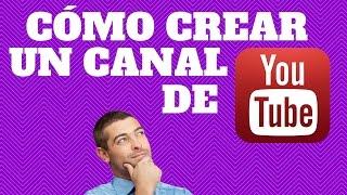 COMO CREAR UN CANAL DE YOUTUBE 2017 (CORRECTAMENTE Y PASO A PASO) thumbnail