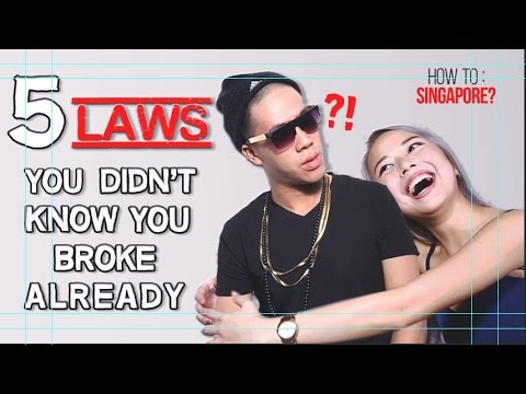 5 Laws You Didn't Know You Broke Already - How To: Singapore? Ep 2