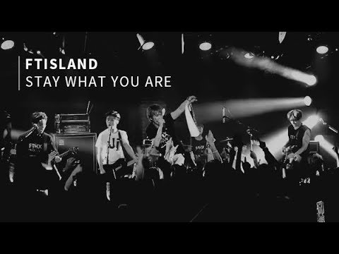 FTISLAND - Stay what you are (中字)