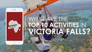 What are the top 10 activities in Victoria Falls? Rhino Africa's Travel Tips