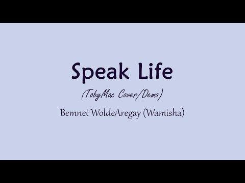 TobyMac Speak Life - (Cover/Demo by Bemnet WoldeAregay)