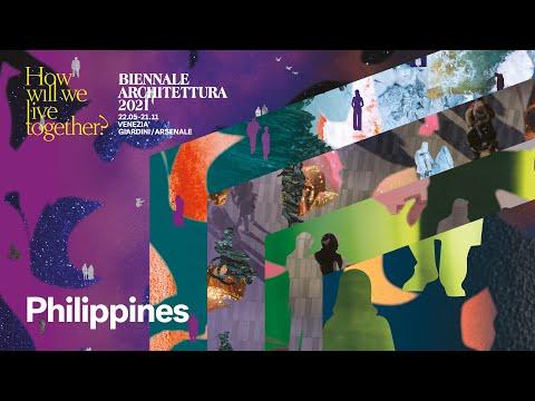Biennale Architettura 2021 - Sneak Peek: Philippin...