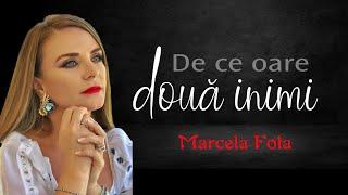 Marcela Fota - De ce oare doua inimi