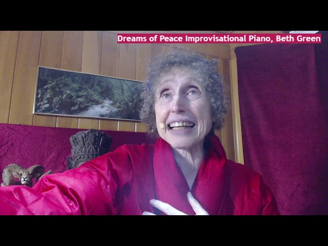 Dreams of Peace Improvisational Piano, Beth Green, 11 19 12020
