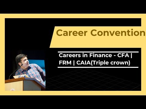 Careers in Finance  -  CFA |  FRM  | CAIA(Triple crown)