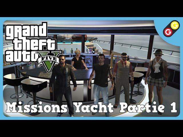 GTA V - Missions Yacht Partie 1 [FR]