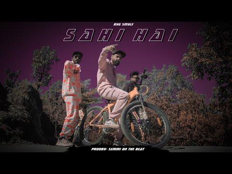 Sahi Hai - Official Music Video || Byg Smyle || Prod. By Semmionthebeat ||Da Desi Toli