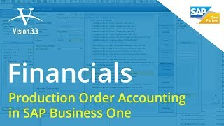 Vision33 Weekly Web Chat: Production Order Accounting in SAP Business One