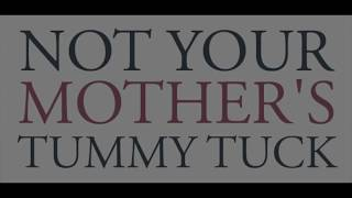 Not Your Mother's Tummy Tuck