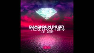 TV Rock & Hook N Sling feat. Rudy - Diamonds In The Sky (Original Mix) HD