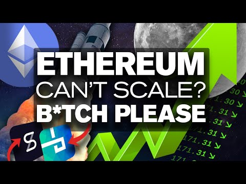 What!? Ethereum Can't Scale? B*TCH PLEASE!! Eth🚀🌙📈