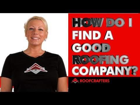 How Do I Find A Good Roofing Company?