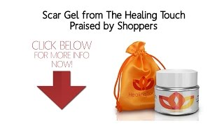 Scar Gel from The Healing Touch Praised by Shoppers