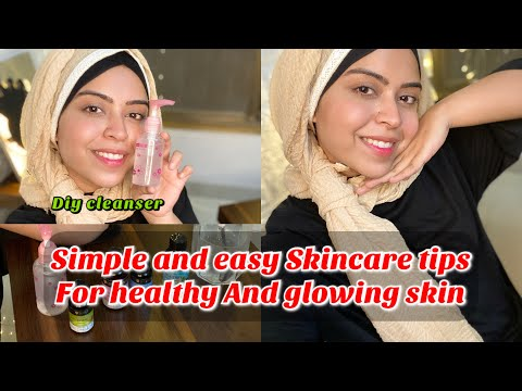 Simple and easy skincare tips for healthy & glowing skin | DIY cleanser | saba ibrahim