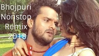 Bhojpuri Nonstop DJ Remix 2018- Bhojpuri Mashup Songs - Latest Bhojpuri Song 2018