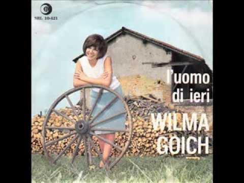 WILMA GOICH - L'UOMO DI IERI