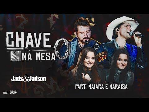 Jads e Jadson - CHAVE NA MESA part. Maiara e Maraisa (DVD Balada Bruta)
