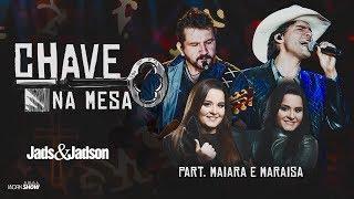Baixar Jads e Jadson - CHAVE NA MESA part. Maiara e Maraisa (DVD Balada Bruta)