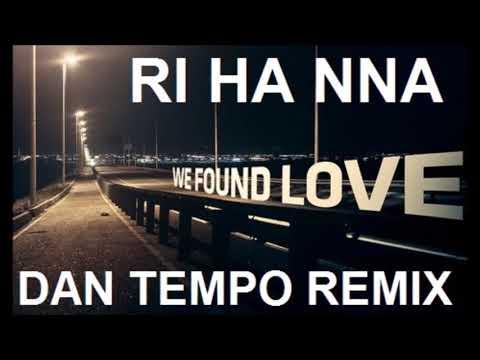 RIHANNA   WE FOUND LOVE   DAN TEMPO MIAMI REMIX   DAN ROSS