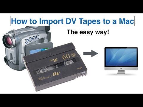 How to Import DV tapes to a Mac