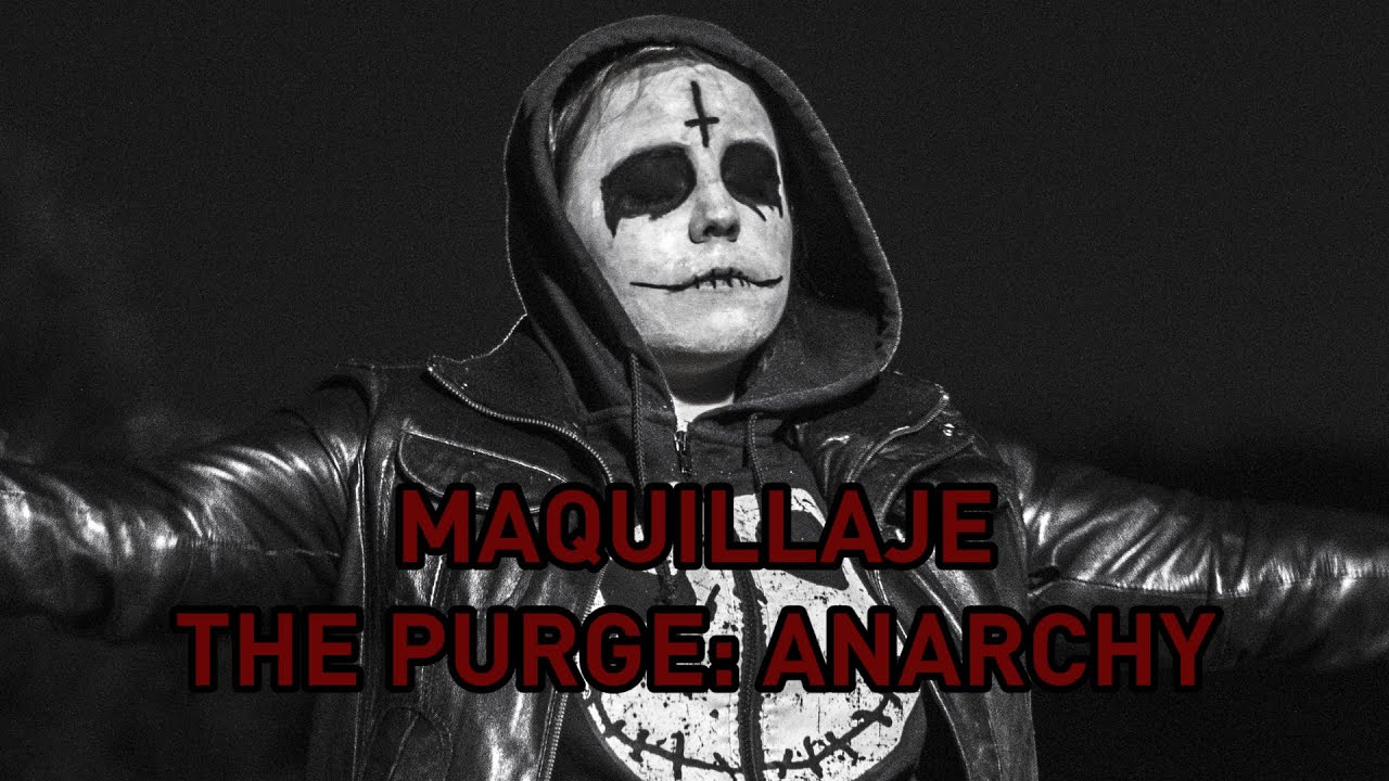 Maquillaje The Purge Anarchy