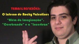"""TEMAS&REFLEXÕES: O Inferno de Rocky Valentine - """"Além da Imaginação"""", """"Cerebrando"""" e a """"Incerteza"""""""
