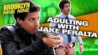 Adulting with Jake Peralta | Brooklyn Nine-Nine