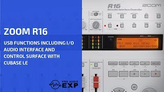 Zoom R16 USB Functions including I/O Audio Interface and Control Surface with Cubase Le