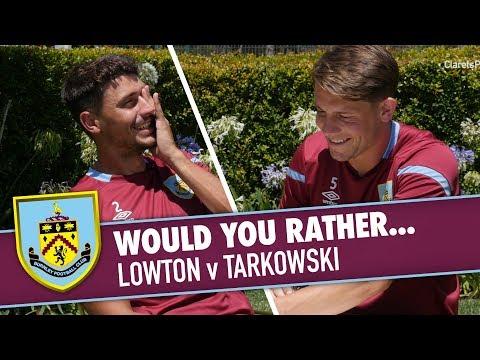 WOULD YOU RATHER | Lowton v Tarkowkski