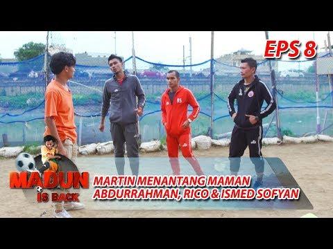 WADUH! Martin Menantang Maman Abdurrahman, Rico & Ismed Sofyan - Madun Is Back Eps 8