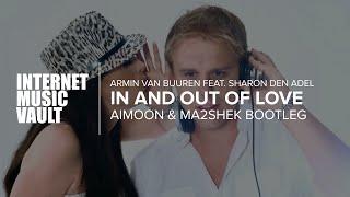 Armin van Buuren feat. Sharon den Adel - In And Out Of Love (Aimoon & Ma2shek Bootleg)