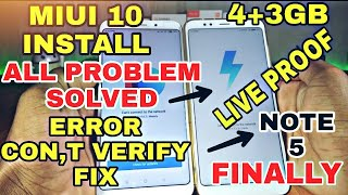 MIUI 10 INSTALL || NOTE 5 3+4GB || All Tips Solved All Problem Error Con,t Verify Fix || LIVE PROOF