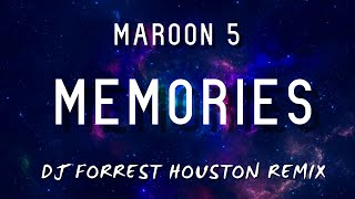 Maroon 5 - Memories (DJ Forrest Houston Remix) MP3