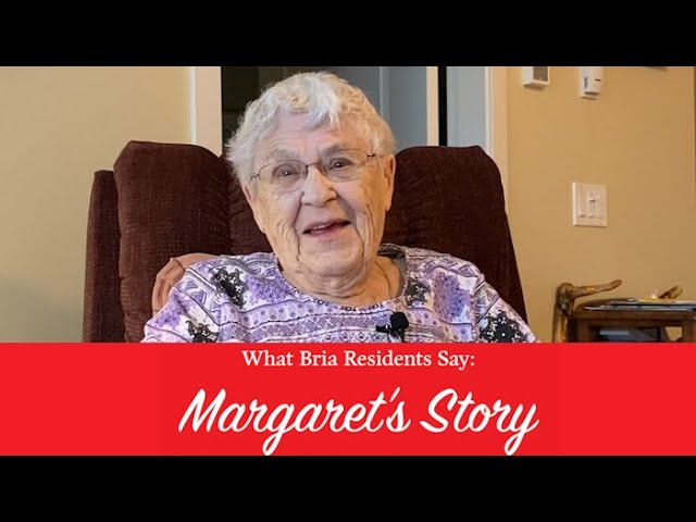 What Bria Residents Say: Margaret's Story