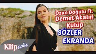 Ozan Doğulu ft. Demet Akalın - Kulüp (SÖZLER EKRANDA)
