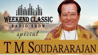 Weekend Classic Radio Show | T M Soundararajan Special