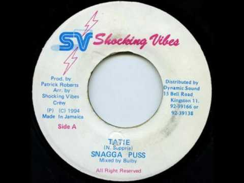 Snagga Puss   Tatie Shocking Vibes Records