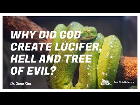Why Did God Create Lucifer, Hell, and the Tree of Evil? - Dr. Gene Kim